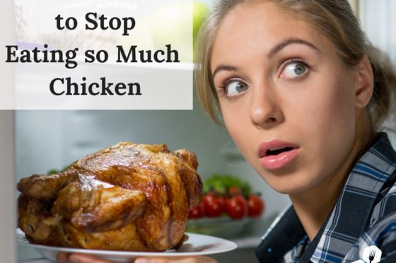 10 Reasons to Stop Eating So Much Chicken