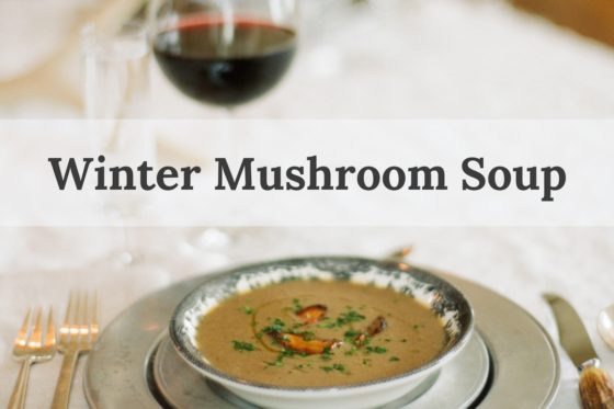 Winter Mushroom Soup