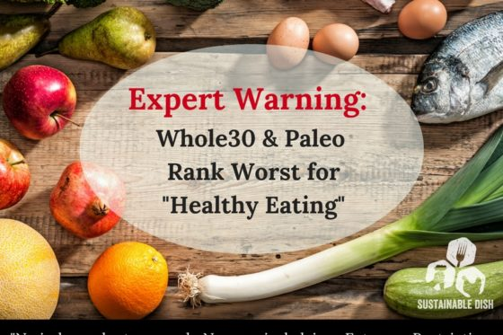 "In Defense of Real Food: a Paleo & Whole30 Dietitian Responds to US News & World Report's ""Best Diets of 2017"""