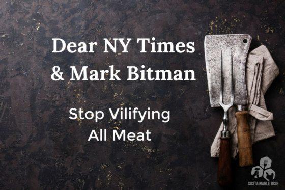 Dear Mark Bittman & NY Times: Stop Vilifying All Meat