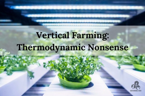 Vertical Farms: Thermodynamic Nonsense