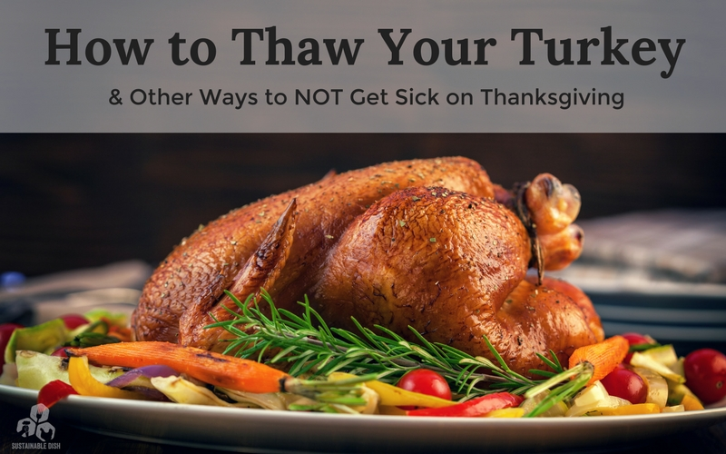 How To Thaw Your Turkey Other Ways To Not Get Sick On Thanksgiving