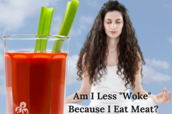 "Am I Less ""Woke"" Because I Eat Meat?"