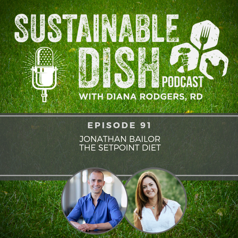 Sustainable Dish Episode 91: The Setpoint Diet with Jonathan Bailor